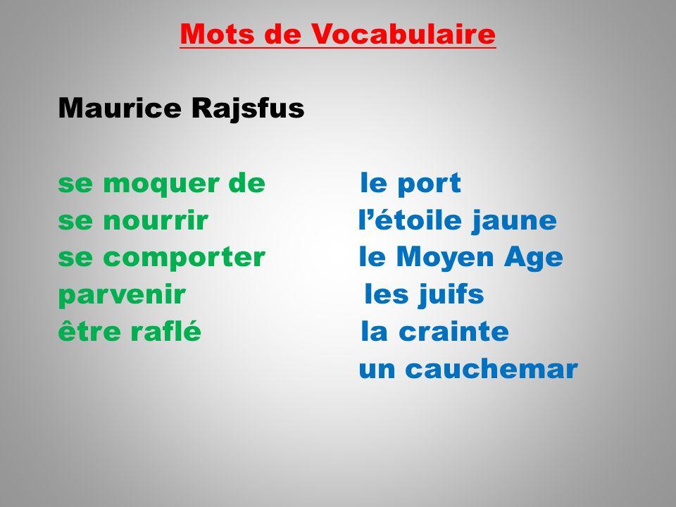 Mots de Vocabulaire Maurice Rajsfus se moquer de le port se nourrir l'étoile jaune se comporter le Moyen Age parvenir les juifs être raflé la crainte un cauchemar