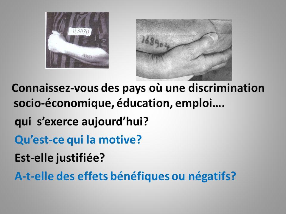 Connaissez-vous des pays où une discrimination socio-économique, éducation, emploi….