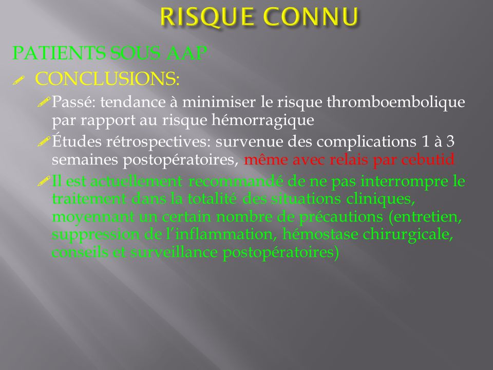 RISQUE CONNU PATIENTS SOUS AAP CONCLUSIONS: