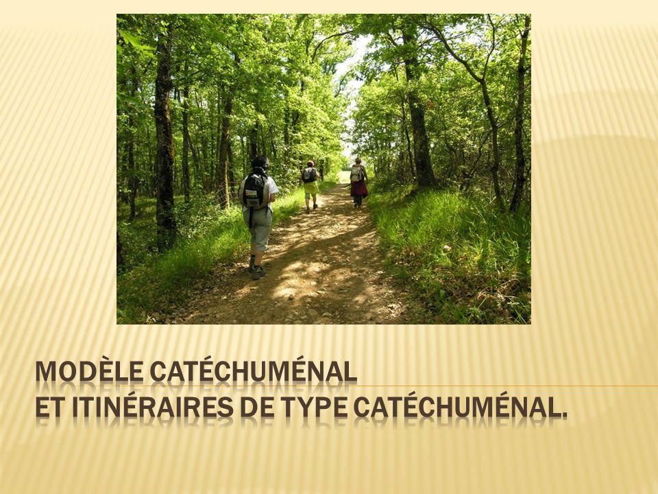 Modèle catéchuménal et itinéraires de type catéchuménal.