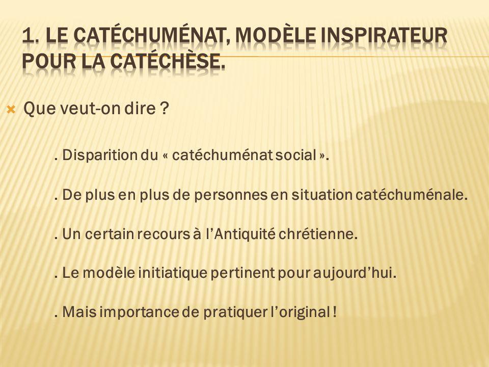 1. Le catéchuménat, modèle inspirateur pour la catéchèse.