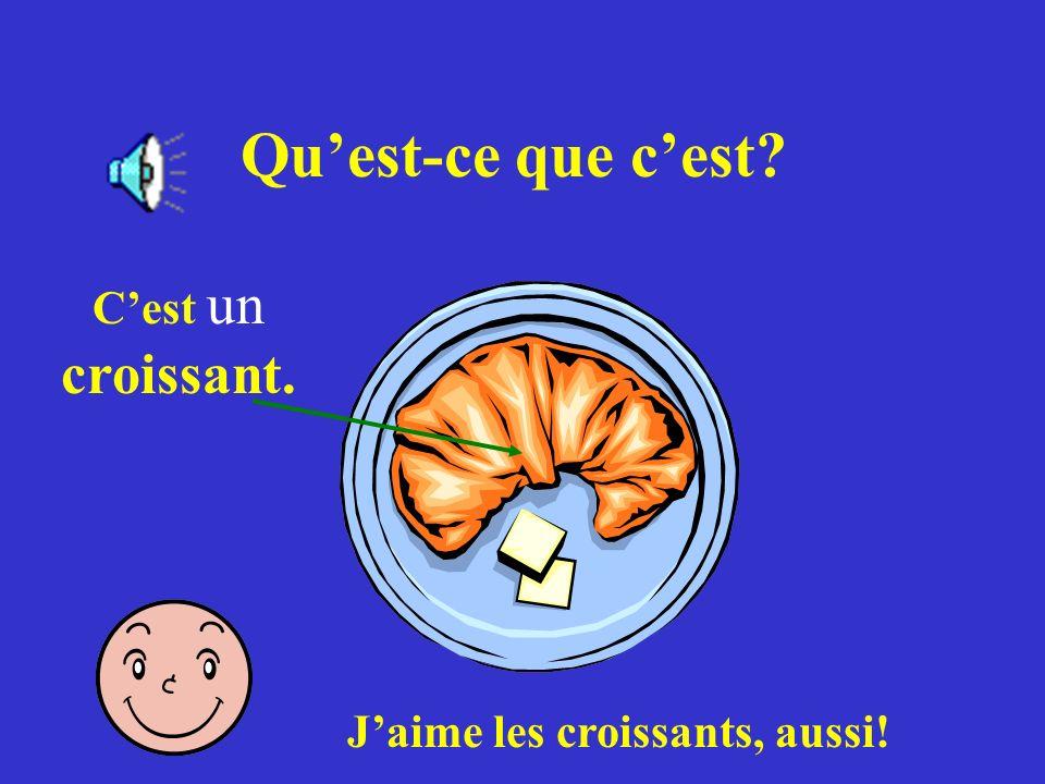 J'aime les croissants, aussi!
