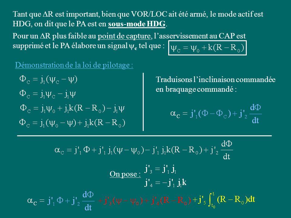 Tant que DR est important, bien que VOR/LOC ait été armé, le mode actif est HDG, on dit que le PA est en sous-mode HDG.
