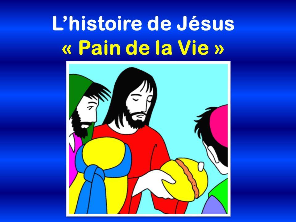 L'histoire de Jésus « Pain de la Vie »