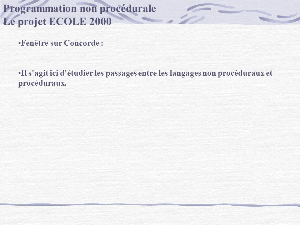 Programmation non procédurale Le projet ECOLE 2000