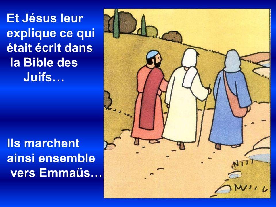 Et Jésus leur explique ce qui était écrit dans