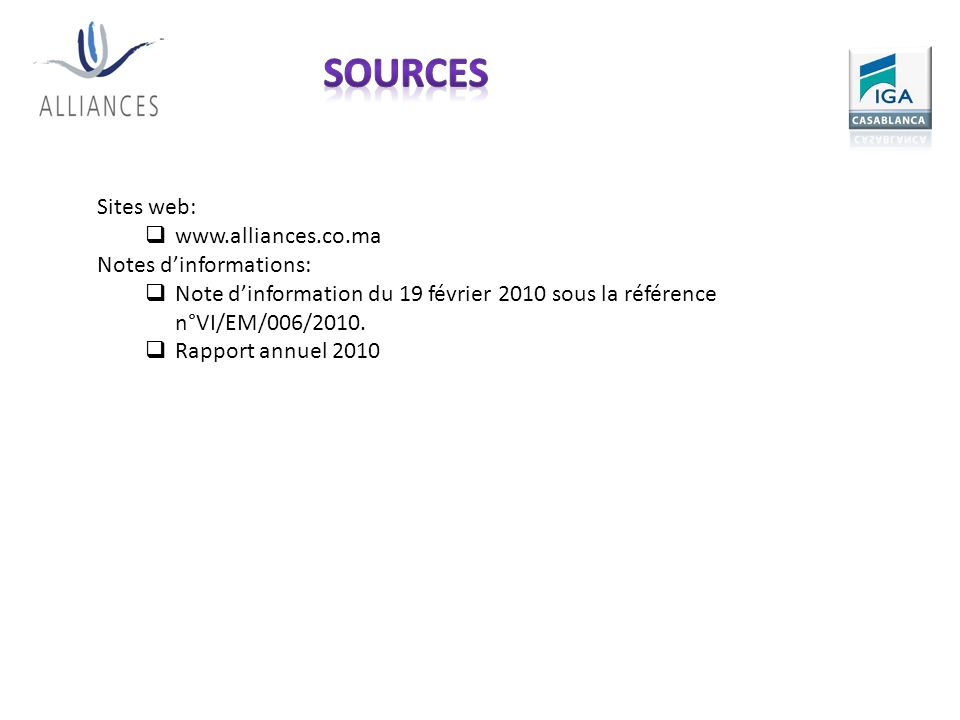 sources Sites web: www.alliances.co.ma. Notes d'informations: Note d'information du 19 février 2010 sous la référence n°VI/EM/006/2010.