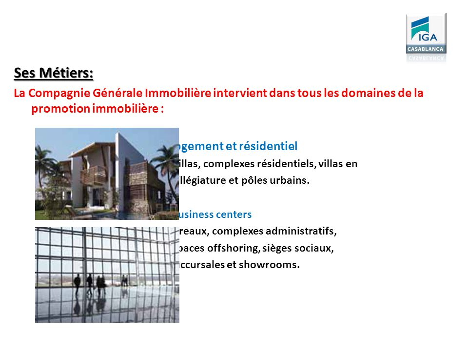 Ses Métiers: La Compagnie Générale Immobilière intervient dans tous les domaines de la promotion immobilière :