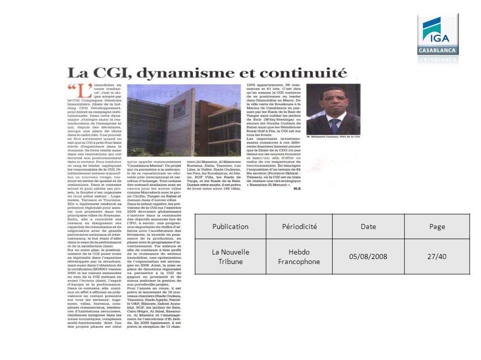 Publication Périodicité Date Page La Nouvelle Tribune Hebdo Francophone 05/08/2008 27/40