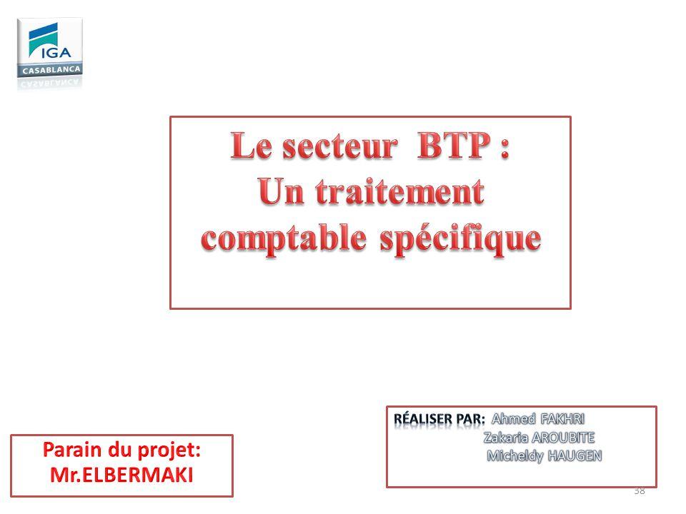 Un traitement comptable spécifique Parain du projet: Mr.ELBERMAKI
