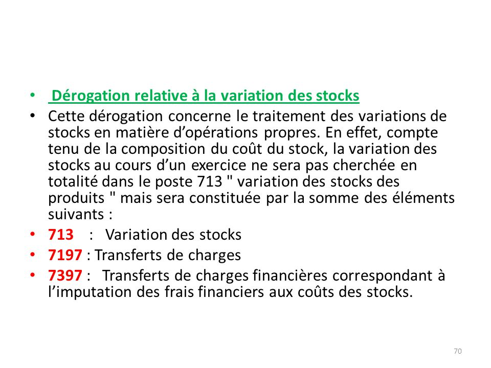 Dérogation relative à la variation des stocks