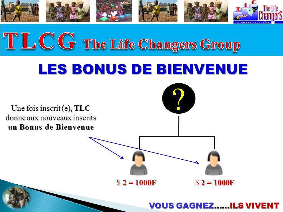 TLCG The Life Changers Group LES BONUS DE BIENVENUE