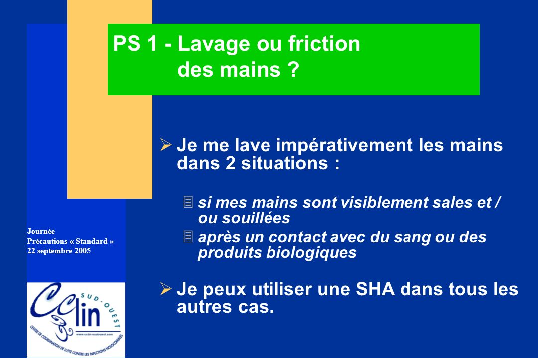 PS 1 - Lavage ou friction des mains