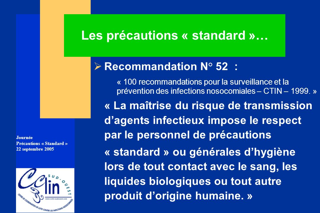 Les précautions « standard »…