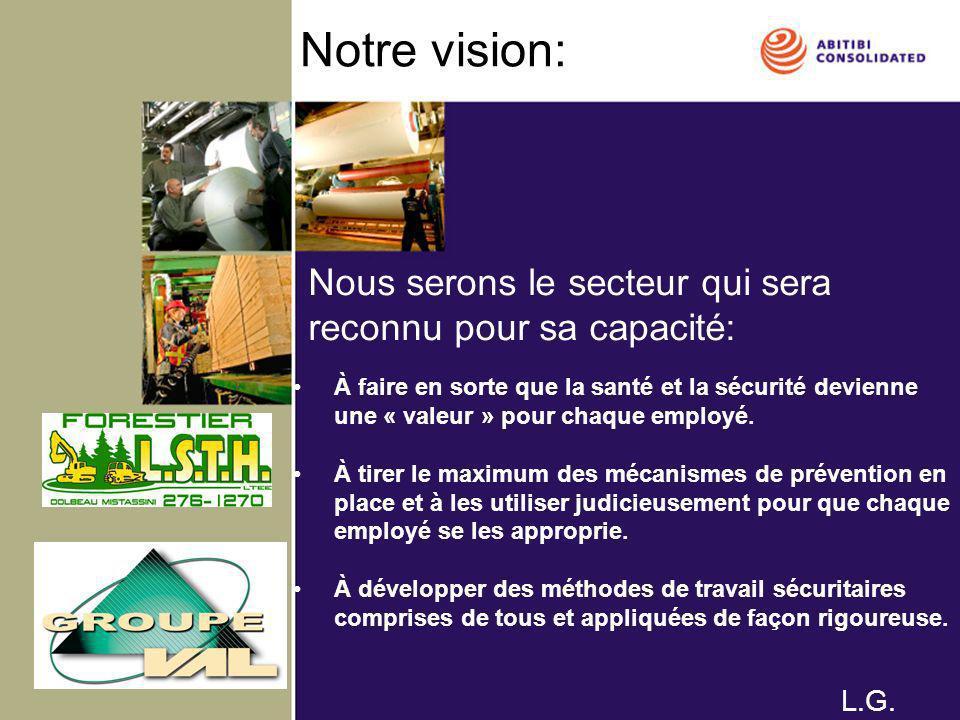 Notre vision: Nous serons le secteur qui sera reconnu pour sa capacité: