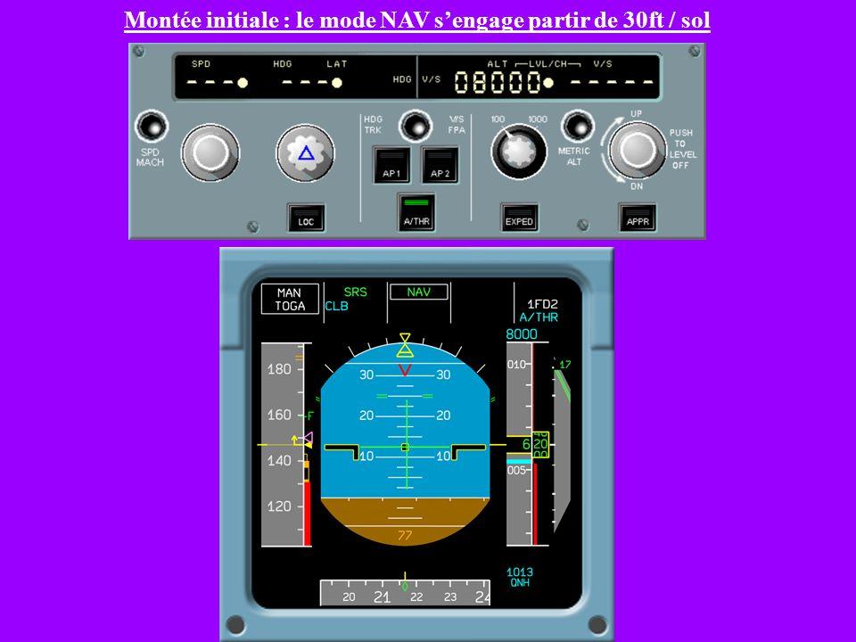 Montée initiale : le mode NAV s'engage partir de 30ft / sol