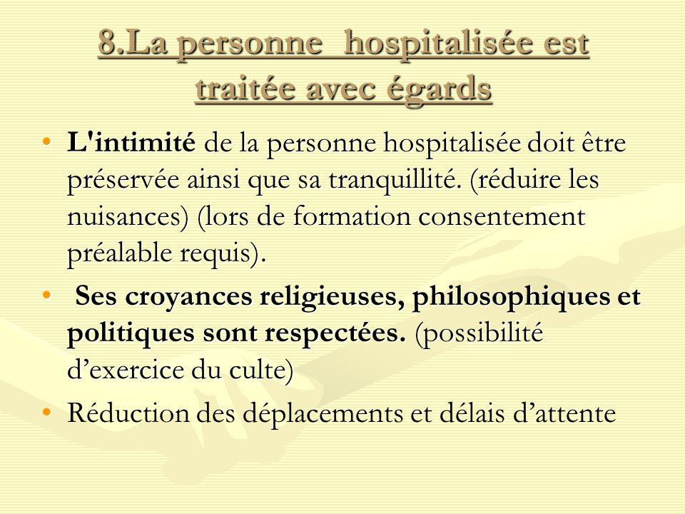 8.La personne hospitalisée est traitée avec égards