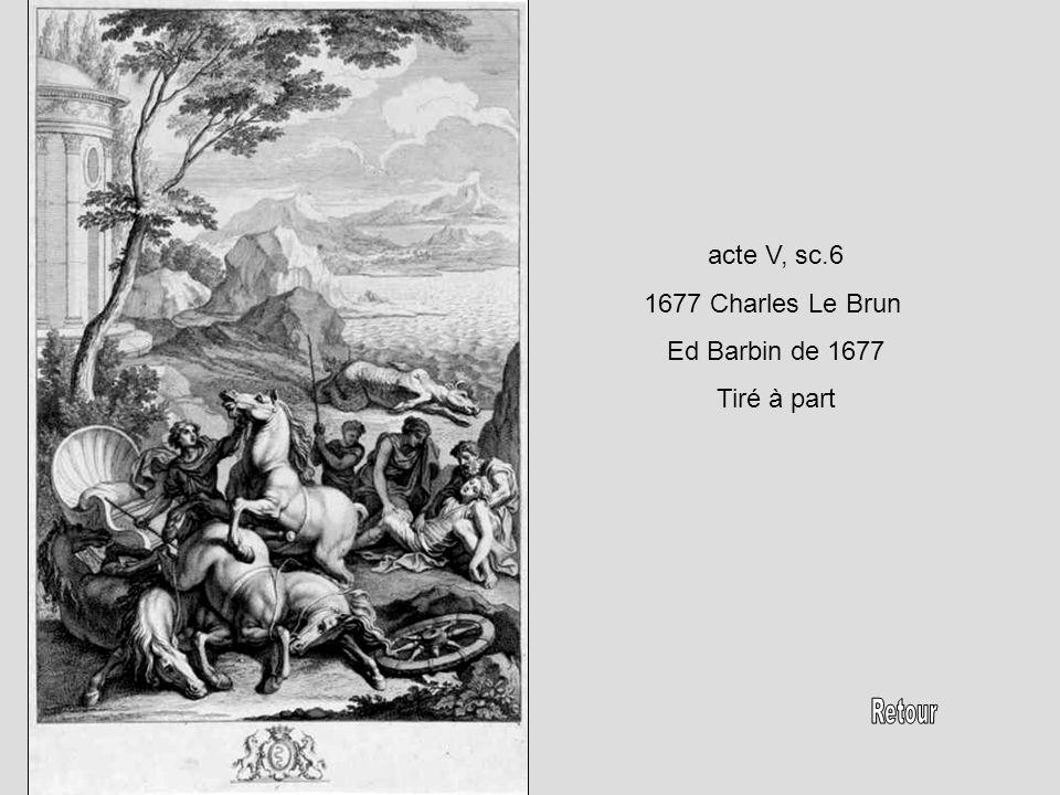 acte V, sc.6 1677 Charles Le Brun Ed Barbin de 1677 Tiré à part Retour