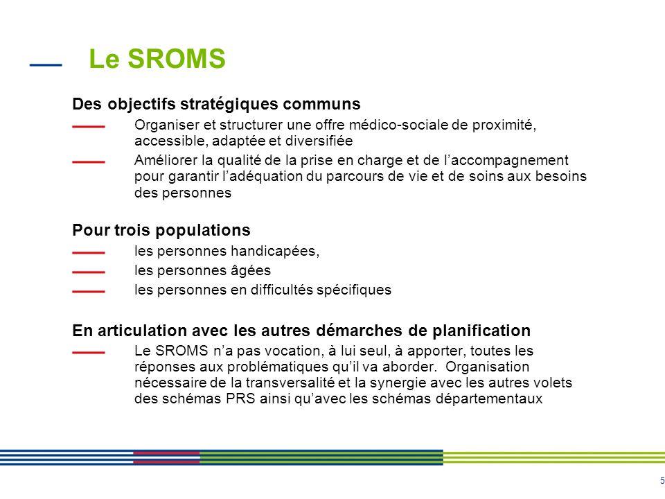 Le SROMS Des objectifs stratégiques communs Pour trois populations