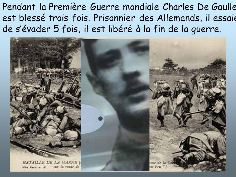 Pendant la Première Guerre mondiale Charles De Gaulle est blessé trois fois.