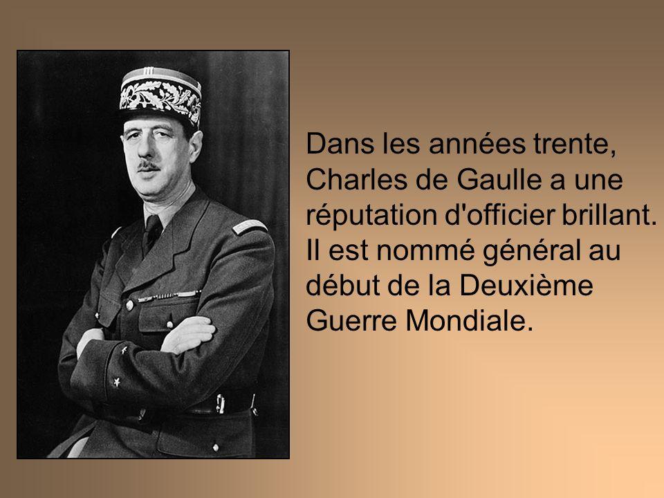 Dans les années trente, Charles de Gaulle a une réputation d officier brillant.