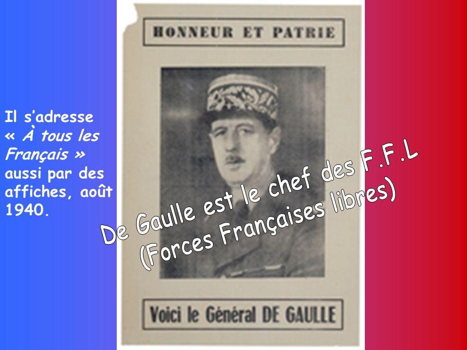 De Gaulle est le chef des F.F.L (Forces Françaises libres)