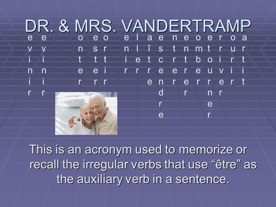 DR. & MRS. VANDERTRAMP evini r. evini r. onter. ester. ortir. enir. ller. aître. escendre. ntrer.