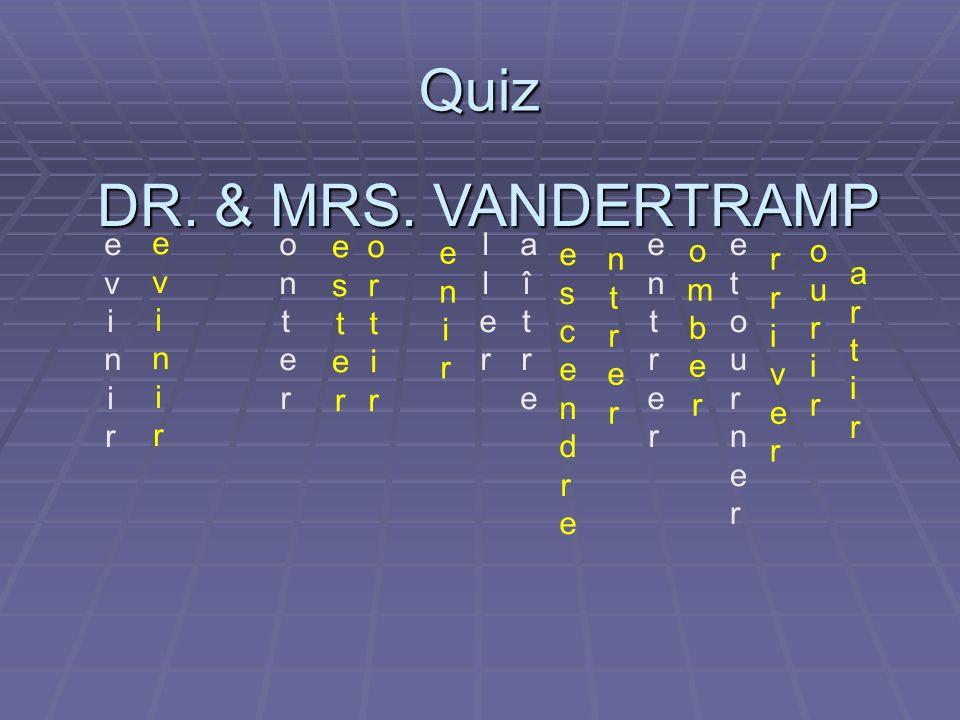 Quiz DR. & MRS. VANDERTRAMP evini r evini r onter ester ortir ller