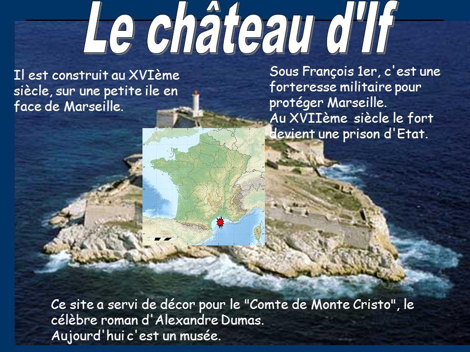 Le château d If Sous François 1er, c est une forteresse militaire pour protéger Marseille. Au XVIIème siècle le fort devient une prison d Etat.