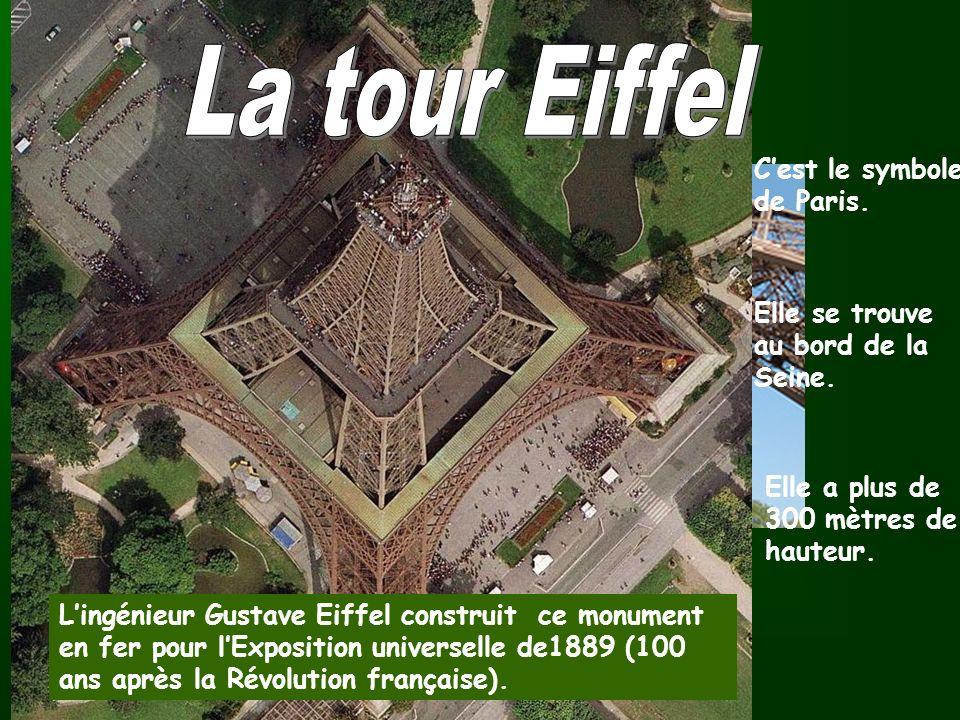 La tour Eiffel C'est le symbole de Paris.