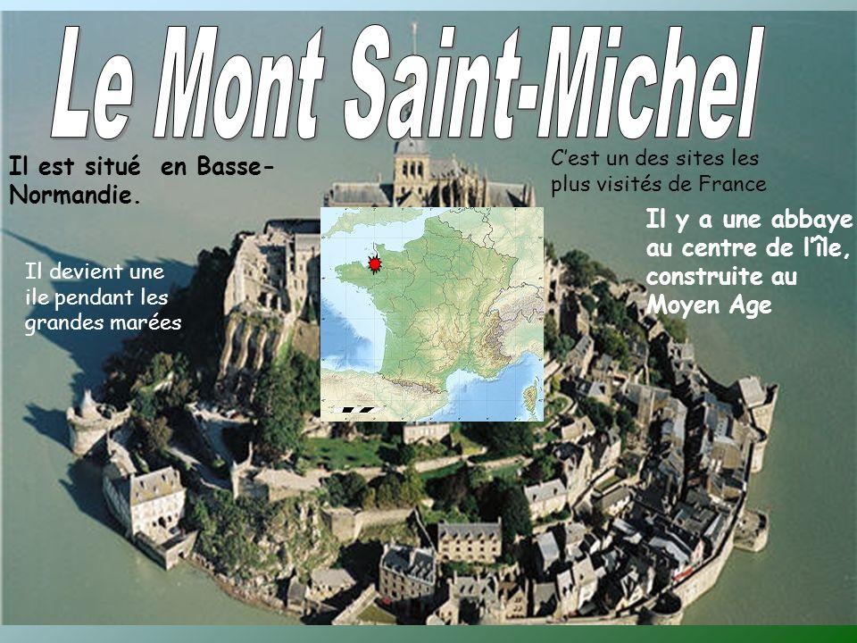 Le Mont Saint-Michel Il est situé en Basse-Normandie.