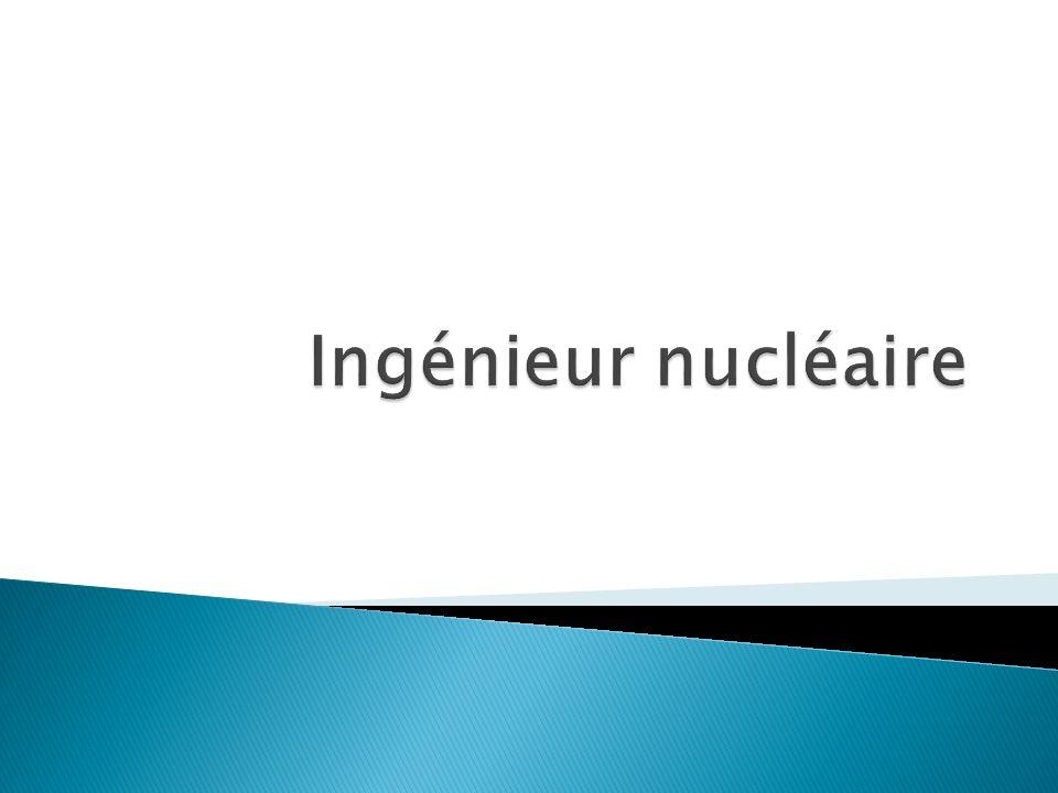 Ingénieur nucléaire