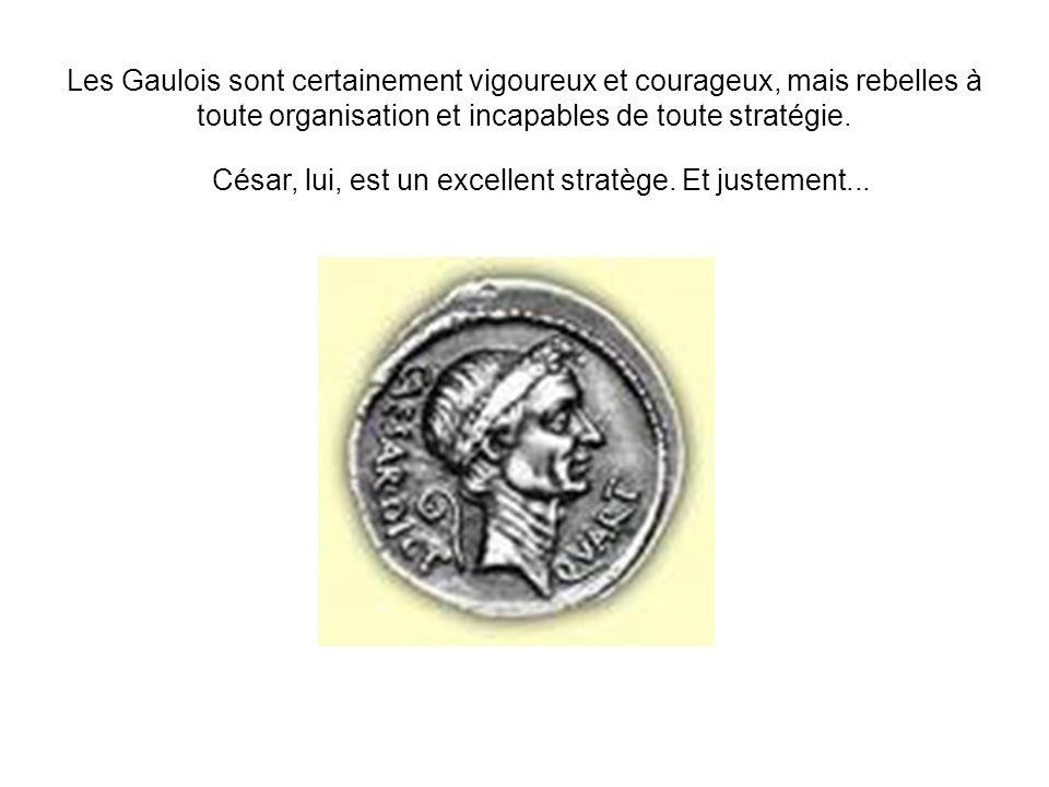 César, lui, est un excellent stratège. Et justement...