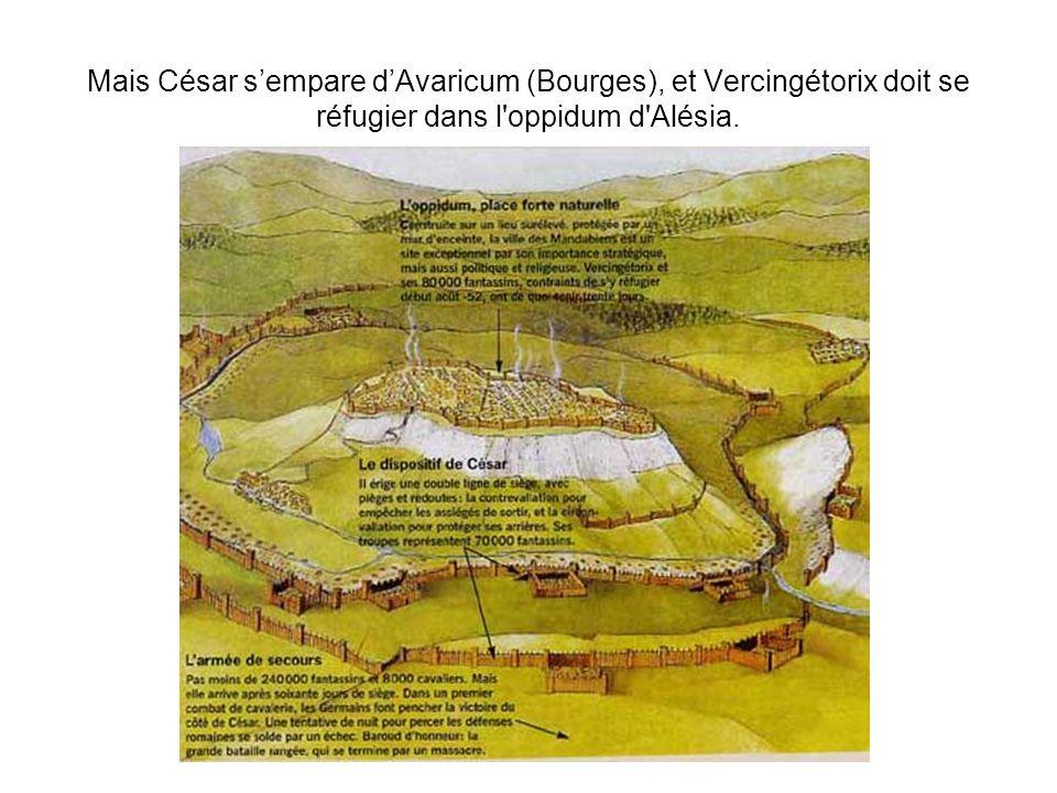 Mais César s'empare d'Avaricum (Bourges), et Vercingétorix doit se réfugier dans l oppidum d Alésia.