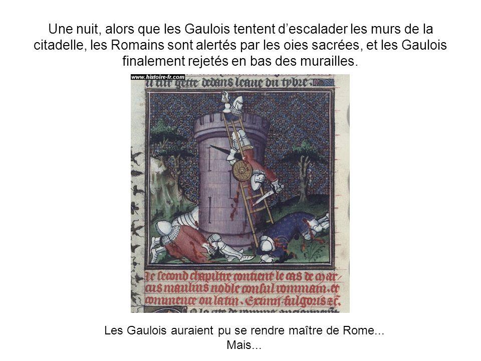 Les Gaulois auraient pu se rendre maître de Rome...