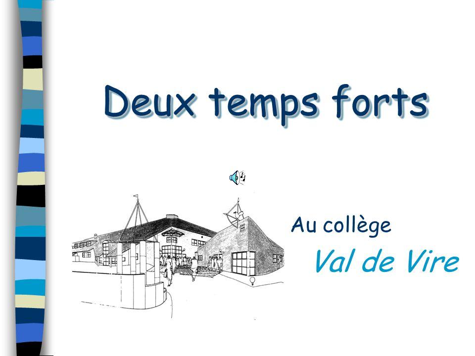 Deux temps forts Au collège Val de Vire .