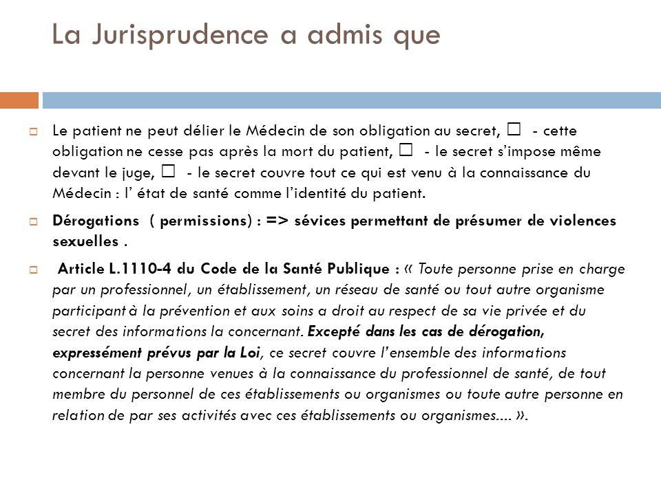 La Jurisprudence a admis que