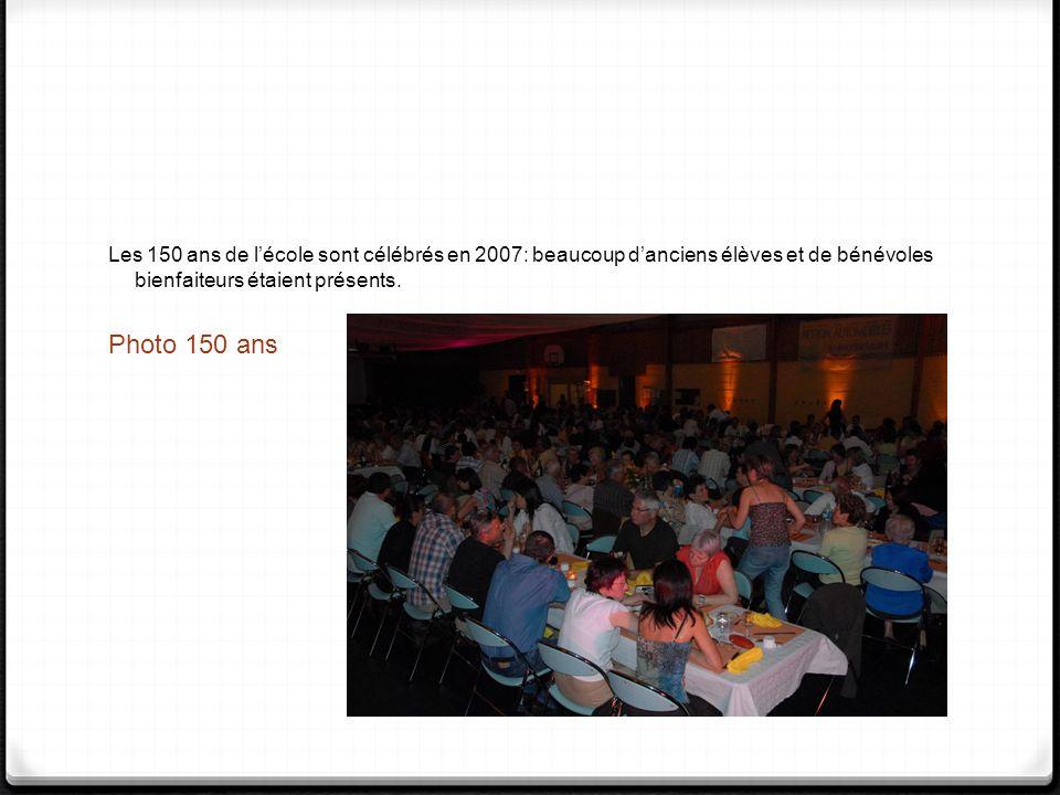 Les 150 ans de l'école sont célébrés en 2007: beaucoup d'anciens élèves et de bénévoles bienfaiteurs étaient présents.