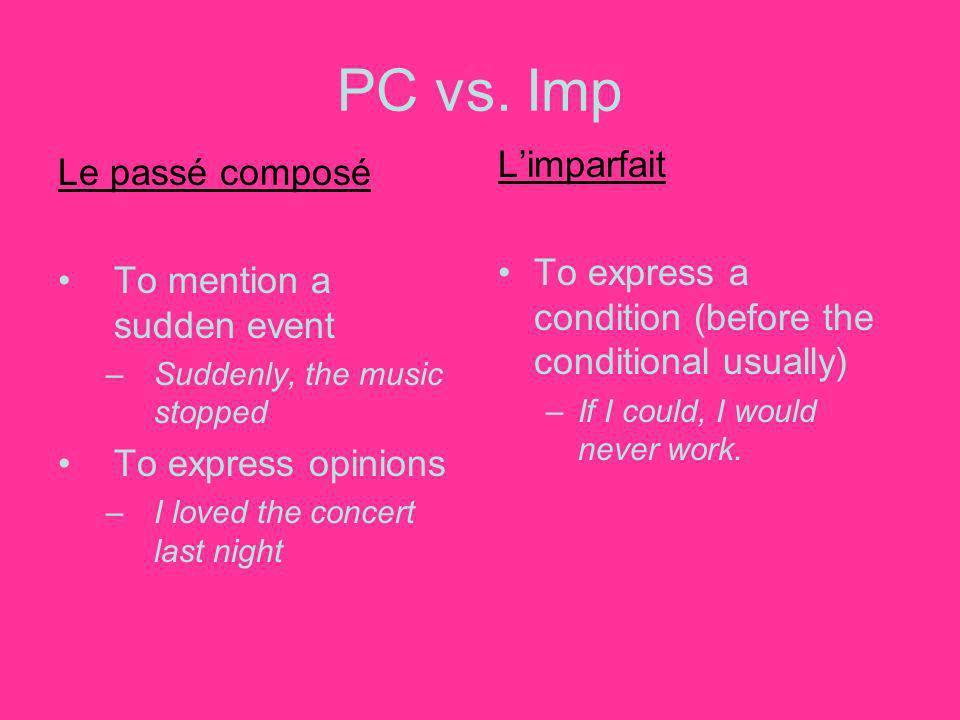 PC vs. Imp L'imparfait Le passé composé