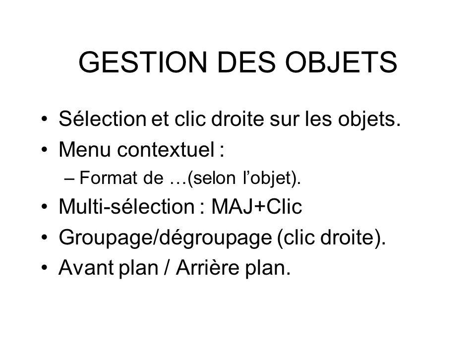 GESTION DES OBJETS Sélection et clic droite sur les objets.