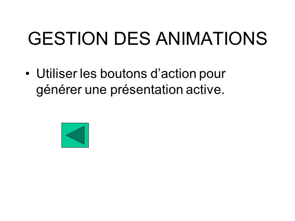 GESTION DES ANIMATIONS