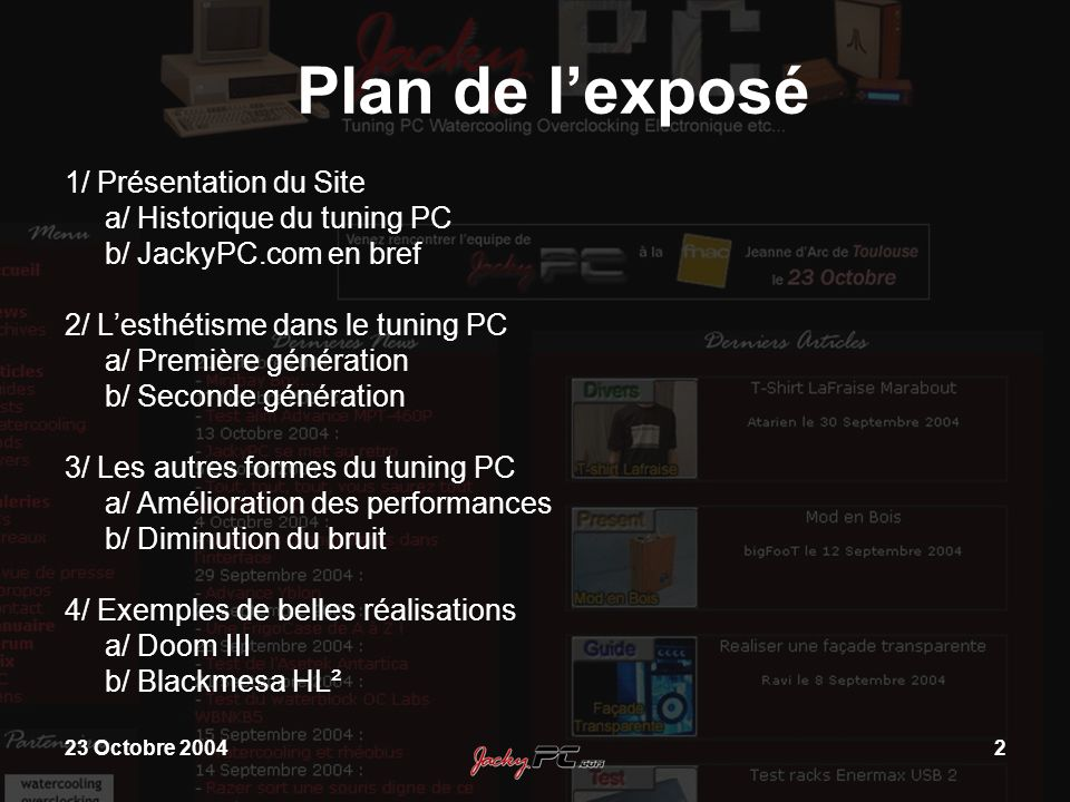 Plan de l'exposé 1/ Présentation du Site a/ Historique du tuning PC