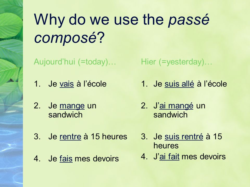 Why do we use the passé composé