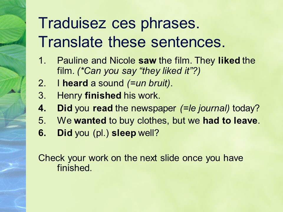 Traduisez ces phrases. Translate these sentences.