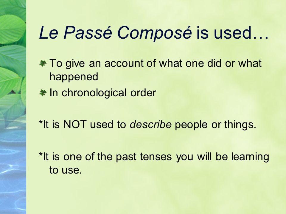 Le Passé Composé is used…