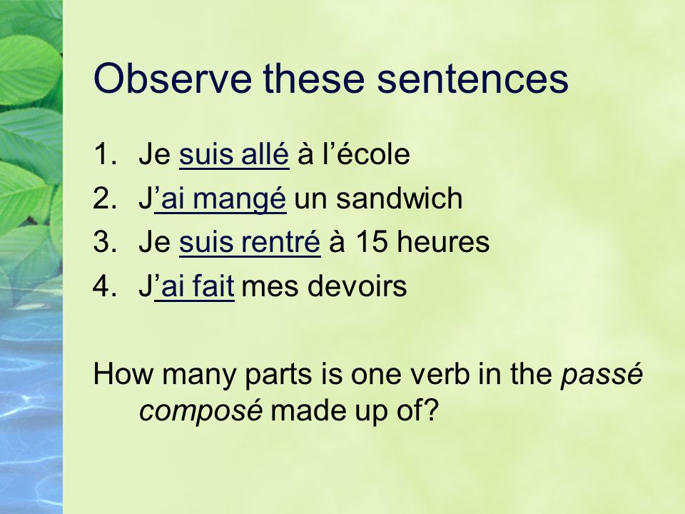 Observe these sentences