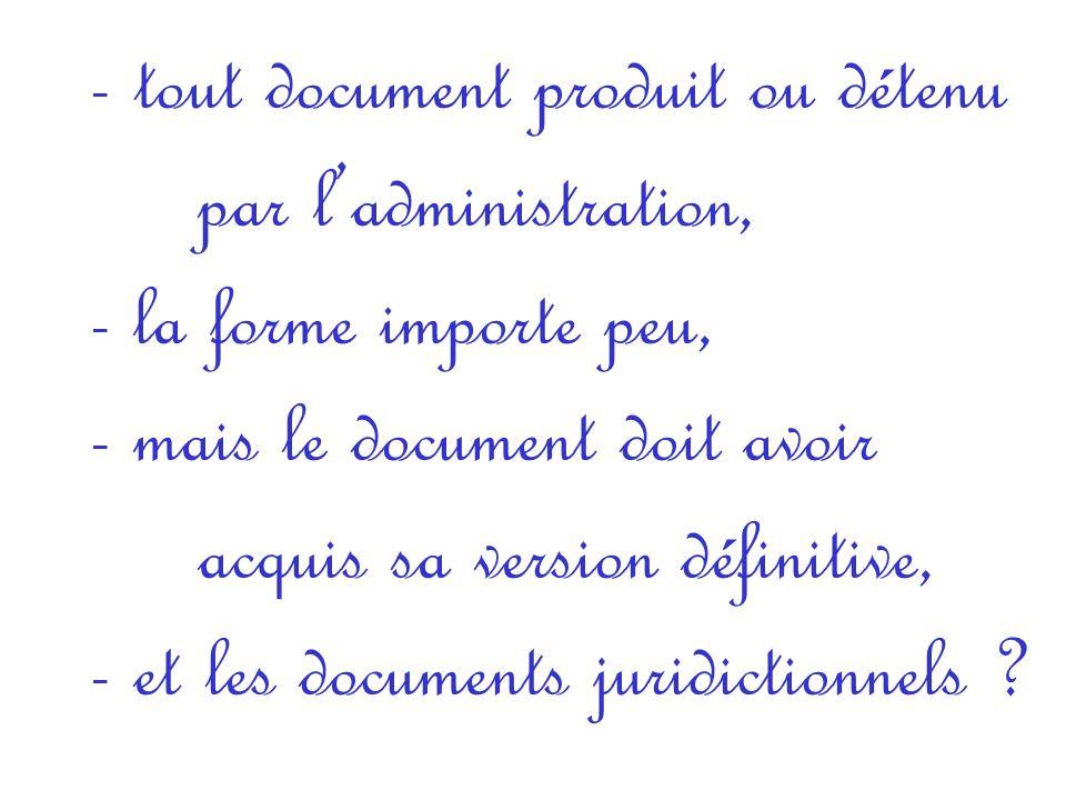 tout document produit ou détenu