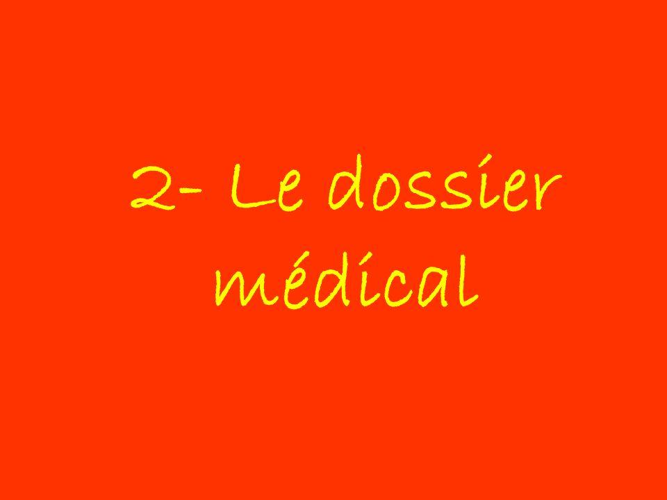 2- Le dossier médical