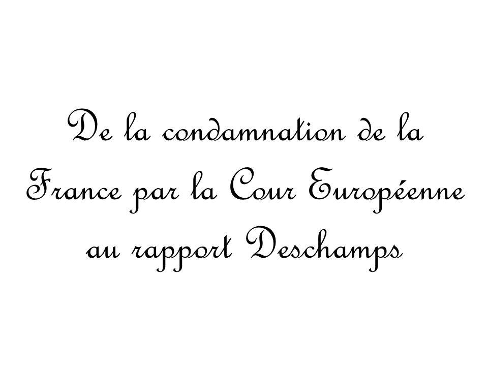De la condamnation de la France par la Cour Européenne au rapport Deschamps