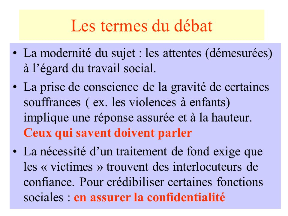 Les termes du débat La modernité du sujet : les attentes (démesurées) à l'égard du travail social.